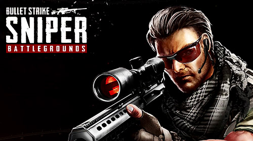 Descargar Bullet strike: Sniper battlegrounds gratis para Android.