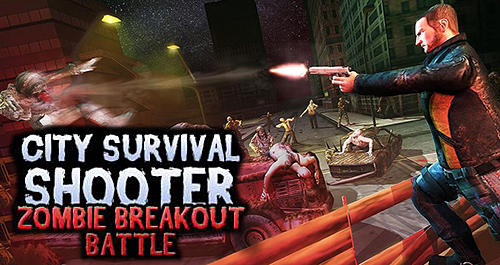 Descargar City survival shooter: Zombie breakout battle gratis para Android.