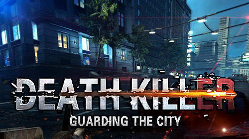 Descargar Death killer: Guarding the city gratis para Android.