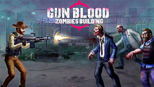 Descargar Gun blood zombies building gratis para Android.