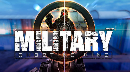 Descargar Military shooting king gratis para Android.