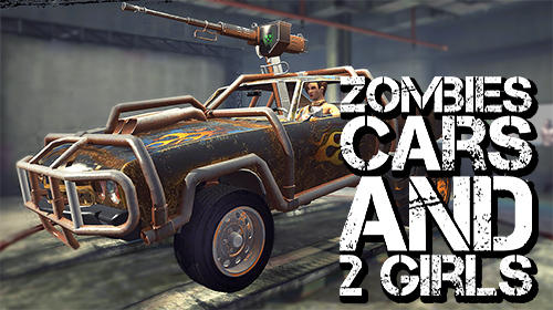 Descargar Zombies, cars and 2 girls gratis para Android.