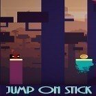Con la juego Odysseus Kosmos and his robot Quest para Android, descarga gratis Jump on stick  para celular o tableta.