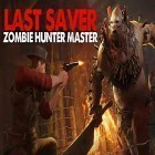 Con la juego Super Dynamite Fishing para Android, descarga gratis Last saver: Zombie hunter master  para celular o tableta.