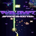 Con la juego Save My Telly para Android, descarga gratis Pixel craft: Space shooter  para celular o tableta.
