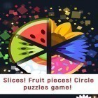 Con la juego Clouds & Sheep para Android, descarga gratis Slices! Fruit pieces! Circle puzzles game!  para celular o tableta.