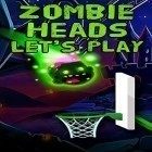 Con la juego Super Dynamite Fishing para Android, descarga gratis Zombie heads: Let's play  para celular o tableta.