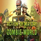 Con la juego Gamyo Racing para Android, descarga gratis Action of mayday: Zombie world  para celular o tableta.