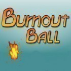 Con la juego Person the History para Android, descarga gratis Burnout ball  para celular o tableta.