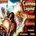 Con la juego Jam city para Android, descarga gratis Cannon Legend  para celular o tableta.