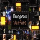 Con la juego Double dragon: Trilogy para Android, descarga gratis Dungeon warfare  para celular o tableta.