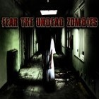 Con la juego Kingdom Story para Android, descarga gratis Fear: The undead zombies  para celular o tableta.