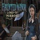 Con la juego Ghostanoid para Android, descarga gratis Haunted Manor: Lord of Mirrors  para celular o tableta.
