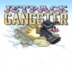 Con la juego Where's My Water? para Android, descarga gratis Jetpack gangster  para celular o tableta.
