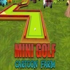 Con la juego Daydream blue para Android, descarga gratis Mini golf: Cartoon farm  para celular o tableta.