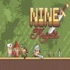 Con la juego Neobug rush: 2 players para Android, descarga gratis Nine: Knights  para celular o tableta.