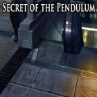 Con la juego Please wake up, hero para Android, descarga gratis Secret of the pendulum  para celular o tableta.
