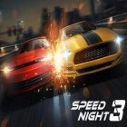 Con la juego Burnin' rubber: Crash n' burn para Android, descarga gratis Speed night 3  para celular o tableta.