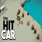 Con la juego Please wake up, hero para Android, descarga gratis The hit car  para celular o tableta.