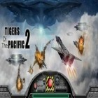Con la juego Joe danger para Android, descarga gratis Tigers of the Pacific 2  para celular o tableta.