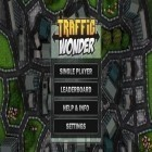 Con la juego Regular ordinary boy para Android, descarga gratis Traffic Wonder  para celular o tableta.
