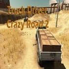 Con la juego Tiny station para Android, descarga gratis Truck driver: Crazy road 2  para celular o tableta.