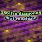 Con la juego Find The Ball para Android, descarga gratis Twelve diamonds: Slot machine  para celular o tableta.