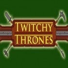 Con la juego Wicked Snow White para Android, descarga gratis Twitchy thrones  para celular o tableta.