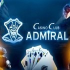 Con la juego Legend of empire: Kingdom war para Android, descarga gratis Casino club Admiral: Slots  para celular o tableta.
