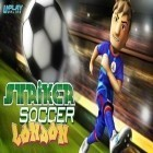 Con la juego Bitter Sam para Android, descarga gratis Striker Soccer London  para celular o tableta.