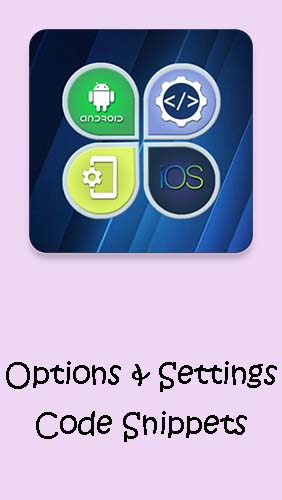 Descargar app Options & Settings code snippets: Android & iOS gratis para celular y tablet Android.