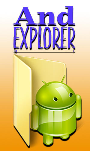 Descargar app And explorer gratis para celular y tablet Android 3.0.