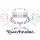 Con la aplicación  para Android, descarga gratis Speechnotes - Speech to text  para celular o tableta.