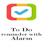 Con la aplicación  para Android, descarga gratis To do reminder with alarm  para celular o tableta.