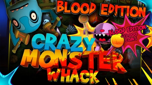 Crazy monster whack: Blood edition