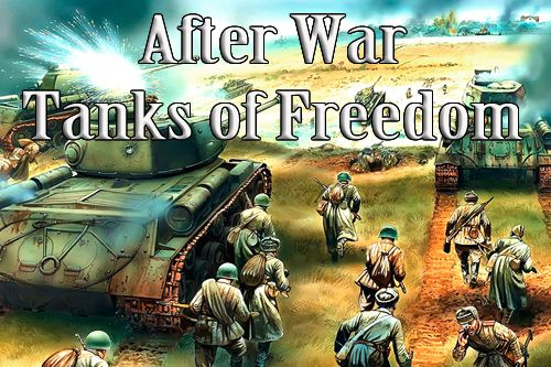 After war: Tanks of freedom