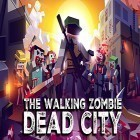 Con la juego Titan quest para iPod, descarga gratis The walking zombie: Dead city.