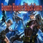 Con la juego Spin safari para iPod, descarga gratis Bounty Hunter: Black Dawn.