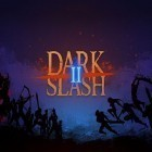 Con la juego Wars and battles para iPod, descarga gratis Dark slash 2.