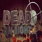 Con la juego Crush the castle para iPod, descarga gratis Dead On Sight.