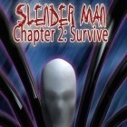 Con la juego Halloween Pop Mania para iPod, descarga gratis Slender Man Chapter 2: Survive.