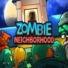 Con la juego Candy patrol: Lollipop defense para iPod, descarga gratis Zombie Neighborhood.